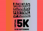 Próxima #CoberturaRunchile adidas Runners Festival of Running 5K Virtual